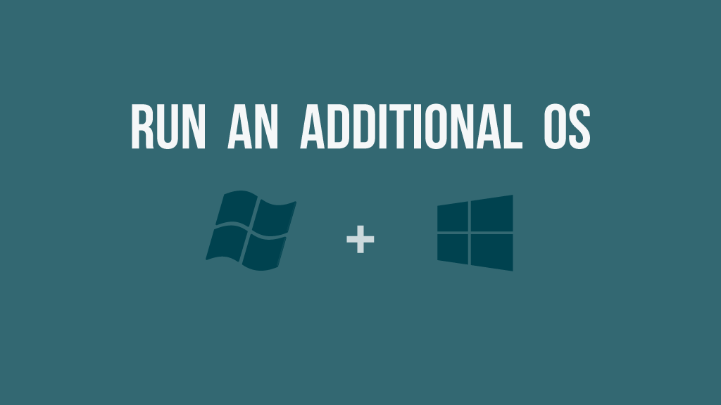 Run an additional OS