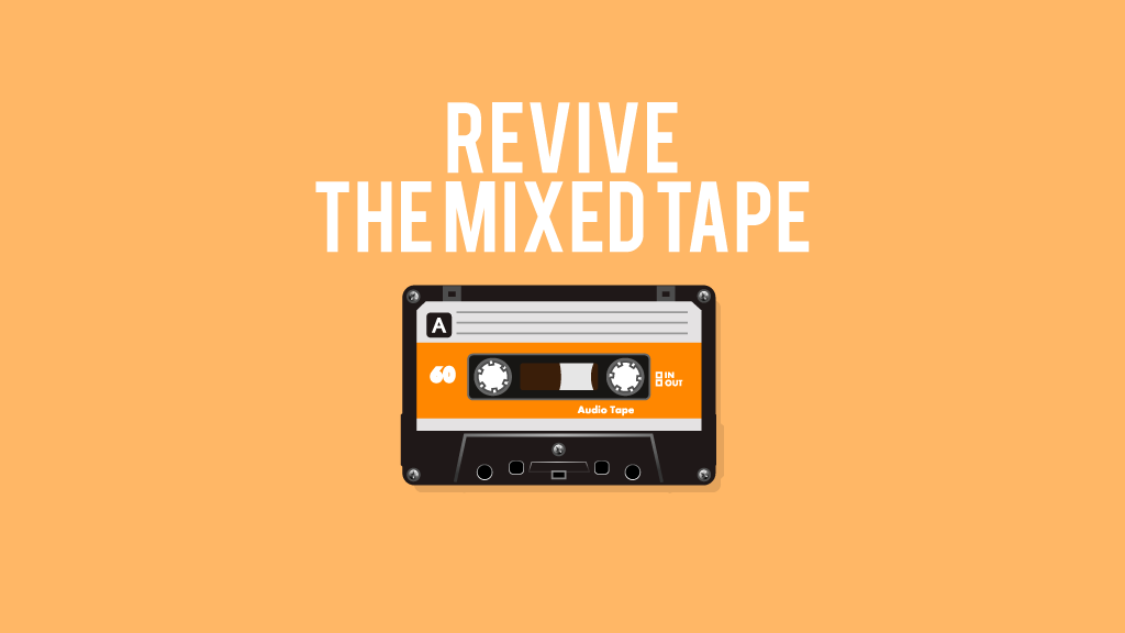 Revive the mixed tape