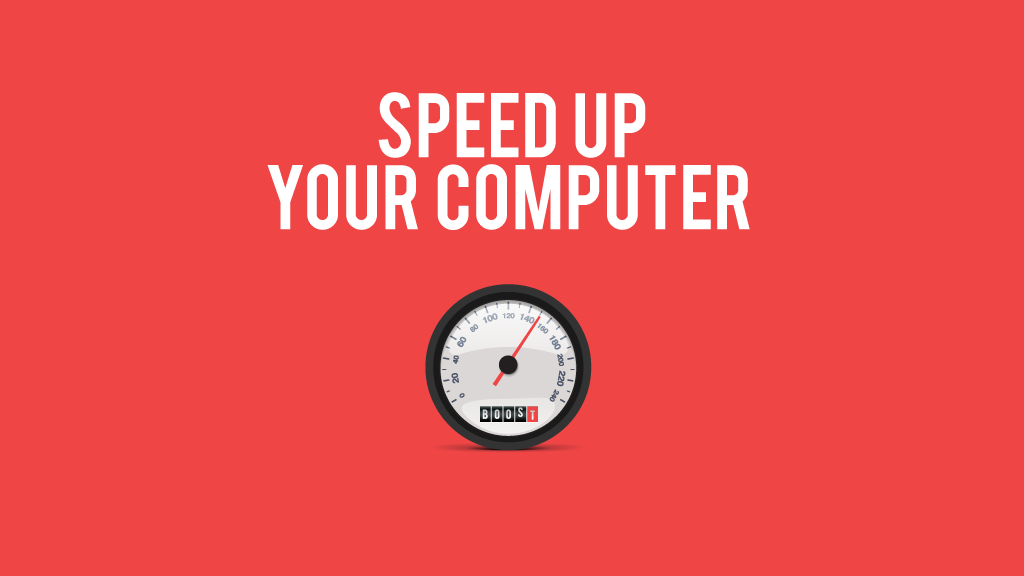 Speed up your computer