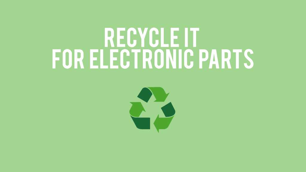 Recycle it for electronic parts