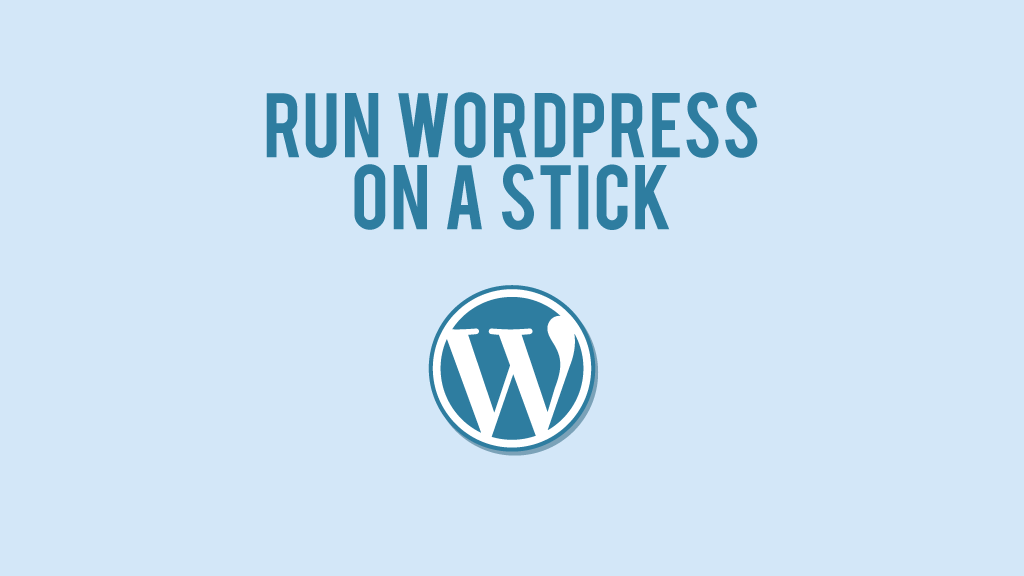 Run WordPress on a stick