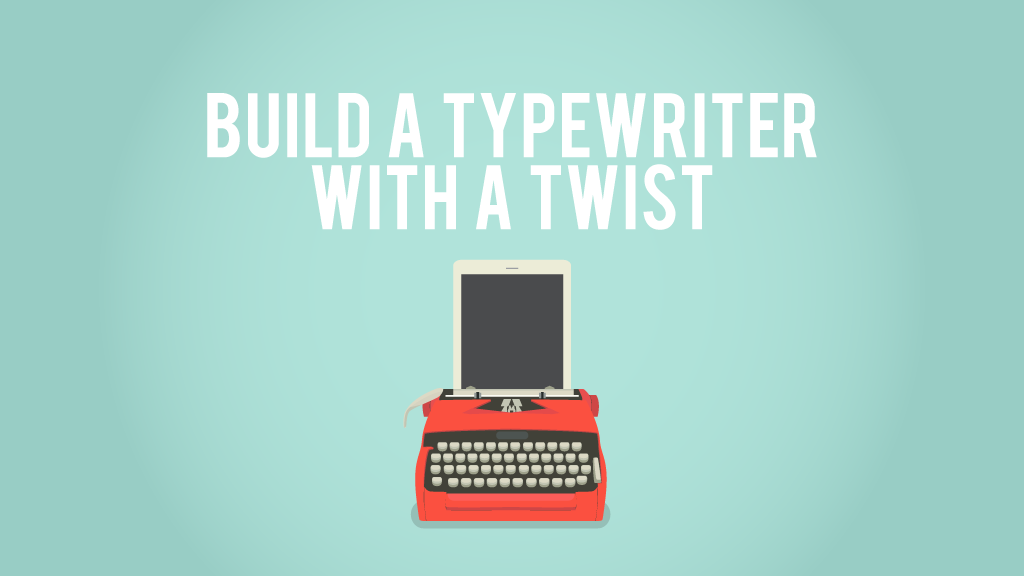 Build a typewriter with a twist